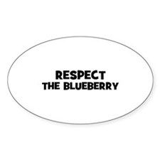 respect the blueberry Oval Decal
