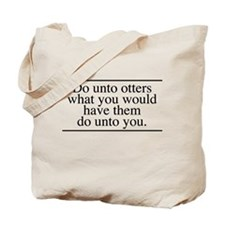 Do Unto Otters Tote Bag