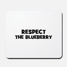 respect the blueberry Mousepad