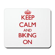 Keep Calm and Biking ON Mousepad