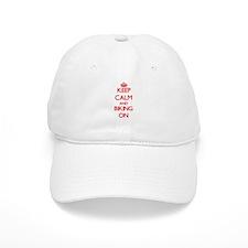 Keep Calm and Biking ON Baseball Cap