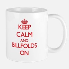 Keep Calm and Billfolds ON Mugs