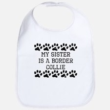 My Sister Is A Border Collie (Distressed) Bib