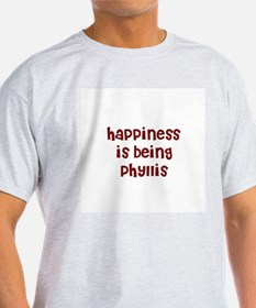 happiness is being Phyllis T-Shirt