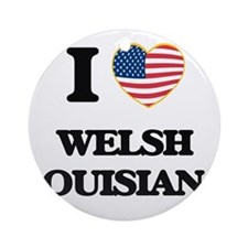 I love Welsh Louisiana Ornament (Round)
