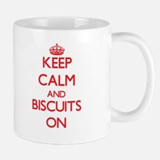 Keep Calm and Biscuits ON Mugs