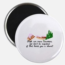 Faith moves mountains Magnets
