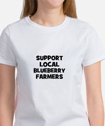 support local blueberry farme Women's T-Shirt