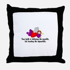 Believe the possible Throw Pillow