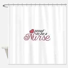 Proud Nurse Shower Curtain