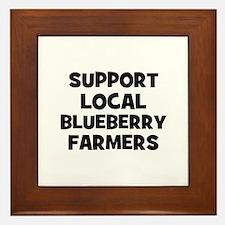 support local blueberry farme Framed Tile