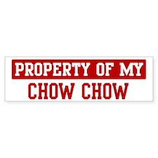 Property of Chow Chow Bumper Bumper Sticker