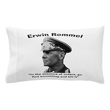 Rommel: Kill It Pillow Case