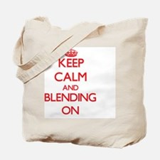 Keep Calm and Blending ON Tote Bag