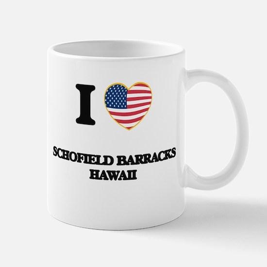 I love Schofield Barracks Hawaii Mugs