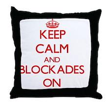 Keep Calm and Blockades ON Throw Pillow