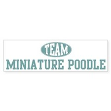 Team Miniature Poodle Bumper Bumper Sticker