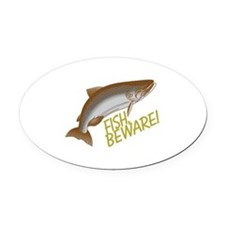 Fish Beware Oval Car Magnet