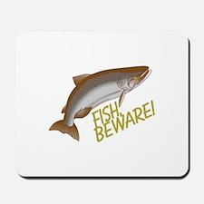Fish Beware Mousepad