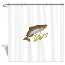 Fish Beware Shower Curtain