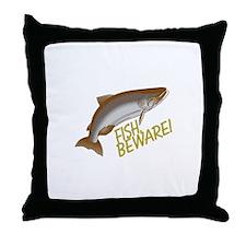 Fish Beware Throw Pillow