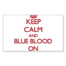 Keep Calm and Blue Blood ON Decal