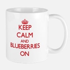 Keep Calm and Blueberries ON Mugs