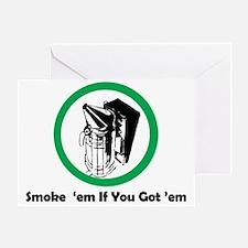 Smoke 'em Greeting Card