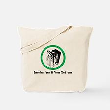 Smoke 'em Tote Bag