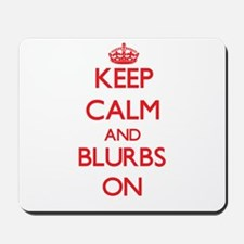 Keep Calm and Blurbs ON Mousepad