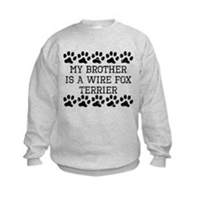 My Brother Is A Wire Fox Terrier (Distressed) Swea