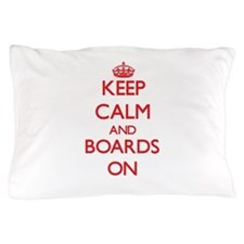 Keep Calm and Boards ON Pillow Case