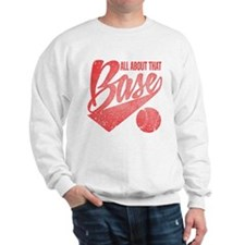 All About That Base Sweatshirt