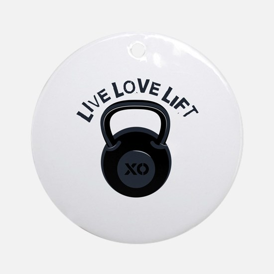 Live Love Lift Ornament (Round)