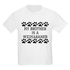 My Brother Is A Weimaraner (Distressed) T-Shirt