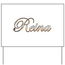 Gold Reina Yard Sign