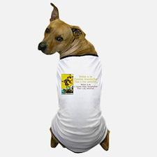 Better Dissatisfied Dog T-Shirt