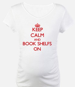 Keep Calm and Book Shelfs ON Shirt