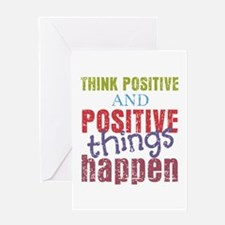 Think Positive and Positive Things H Greeting Card