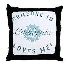 Someone In California Throw Pillow