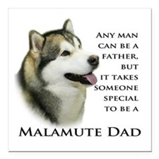 "Malamute Dad Square Car Magnet 3"" x 3"""