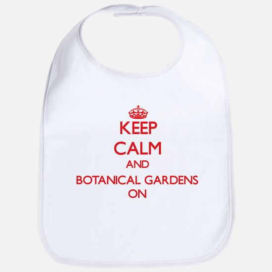 Keep Calm and Botanical Gardens ON Bib