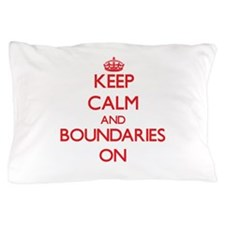 Keep Calm and Boundaries ON Pillow Case