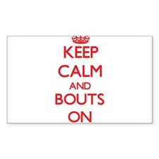 Keep Calm and Bouts ON Decal