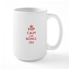 Keep Calm and Bowls ON Mugs