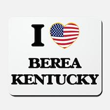 I love Berea Kentucky Mousepad