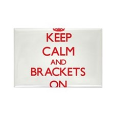Keep Calm and Brackets ON Magnets