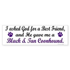 God Gave Me A Coonhound (BT) Bumper Bumper Sticker