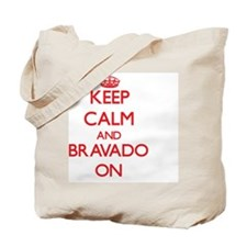 Keep Calm and Bravado ON Tote Bag