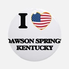 I love Dawson Springs Kentucky Ornament (Round)